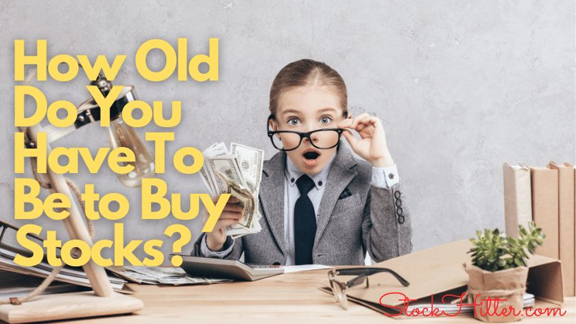 How Old Do You Have To Be to Buy Stocks?