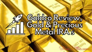 Goldco Review, Gold & Precious Metal IRA's
