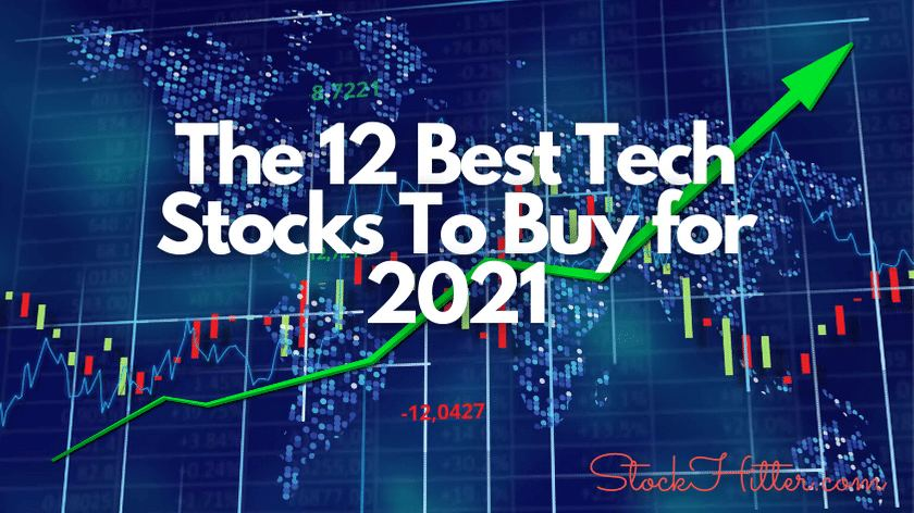 The 12 Best Tech Stocks To Buy for 2021