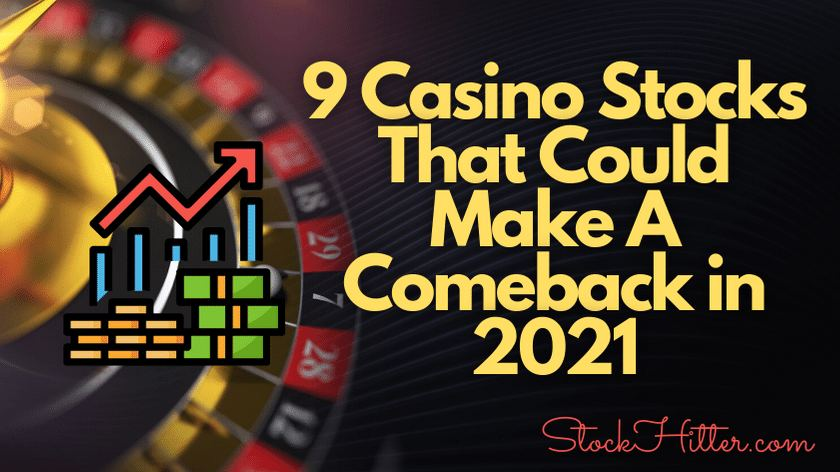 9 Casino Stocks That Could Make A Comeback in 2021