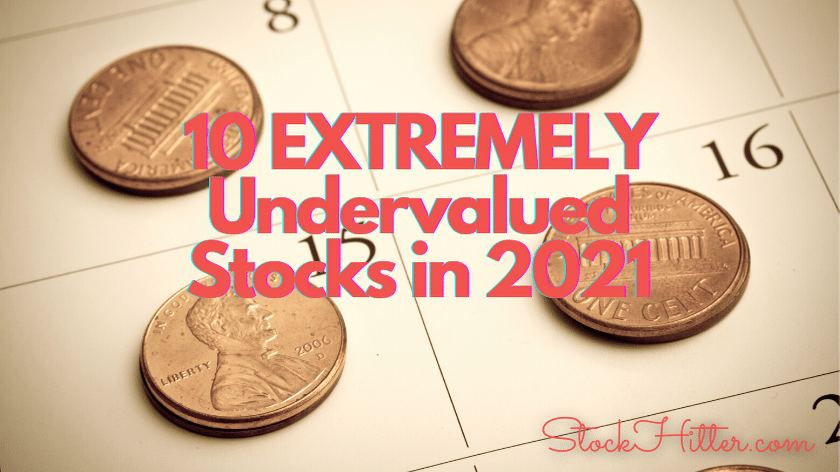 10 EXTREMELY Undervalued Stocks in 2021