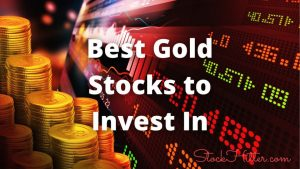 Best Gold Stocks to Invest In