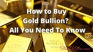 How To Buy Gold Bullion (Bars & Coins)