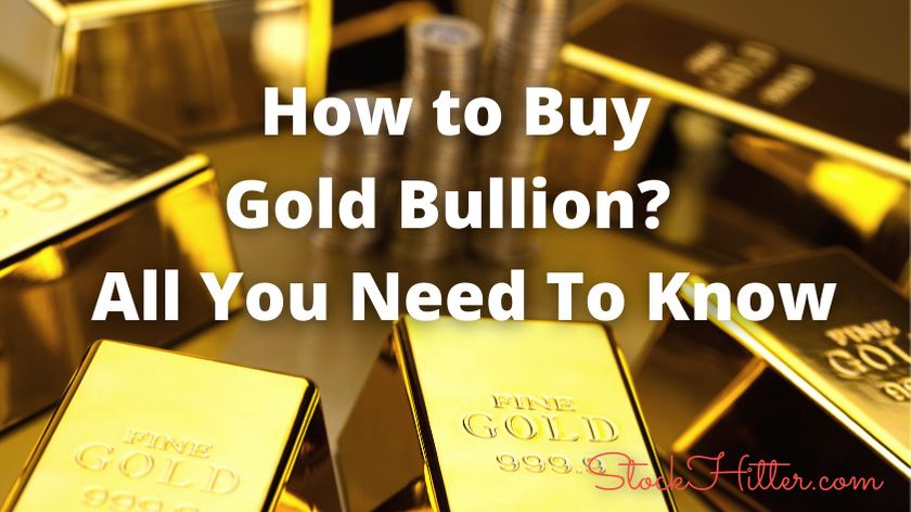 How To Buy Gold Bullion (Bars & Coins)