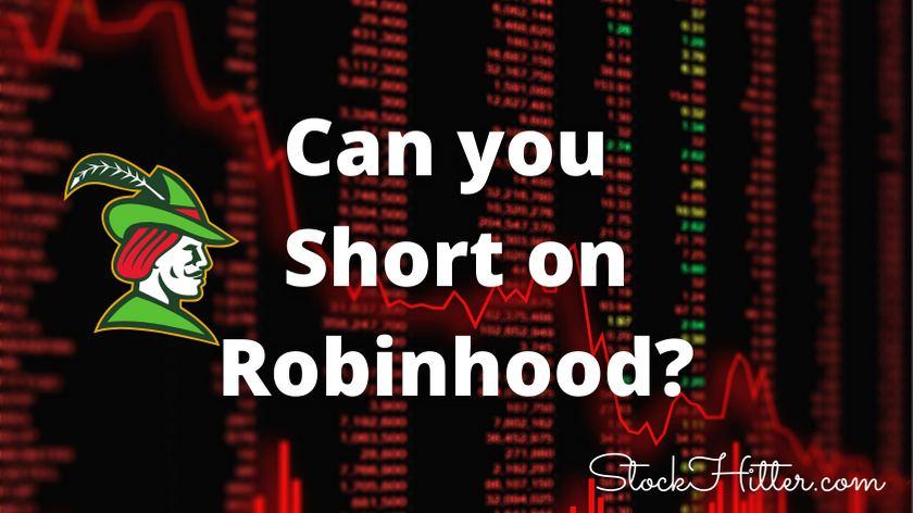 Can you Short on Robinhood?