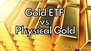 Gold ETF vs Physical Gold