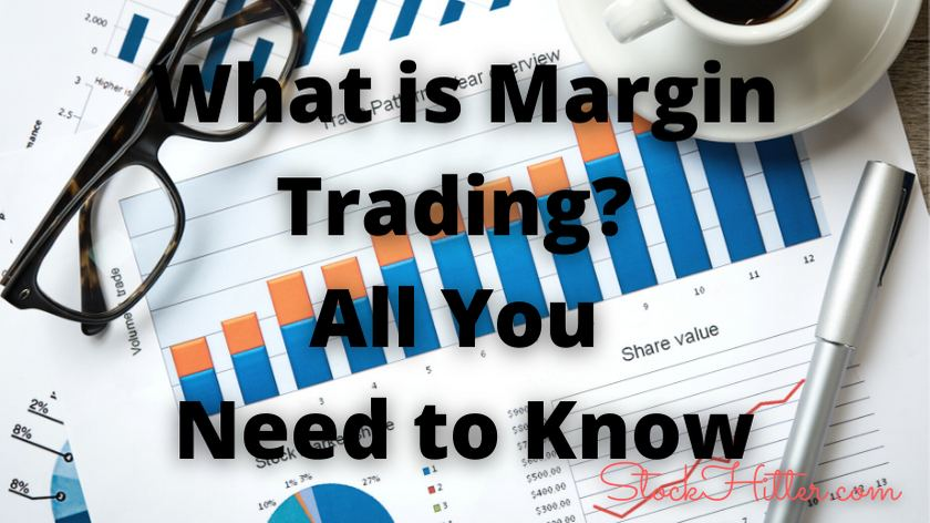 What is Margin Trading?  All You  Need to Know