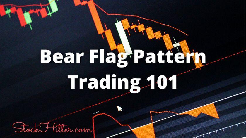 Bear Flag Pattern Trading 101