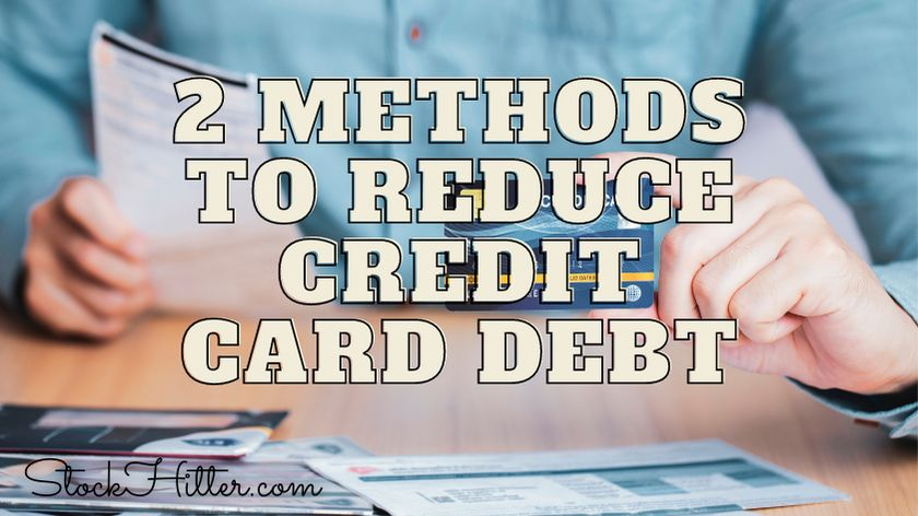2 Methods to Reduce Credit Card Debt